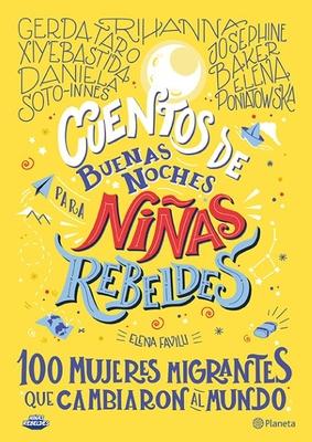 Cuentos de Buenas Noches Para Niñas Rebeldes.: 100 Mujeres Migrantes Que Cambiaron El Mundo Cover Image
