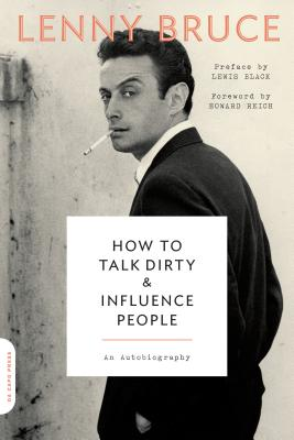How to Talk Dirty and Influence People: An Autobiography Cover Image