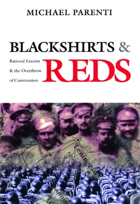 Blackshirts and Reds: Rational Fascism and the Overthrow of Communism Cover Image
