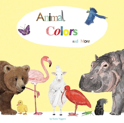 Animals Colors and More by Katie Viggers