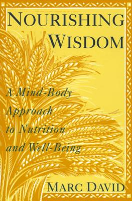 Nourishing Wisdom: A Mind-Body Approach to Nutrition and Well-Being Cover Image