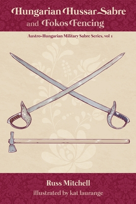 Hungarian Hussar Sabre and Fokos Fencing Cover Image