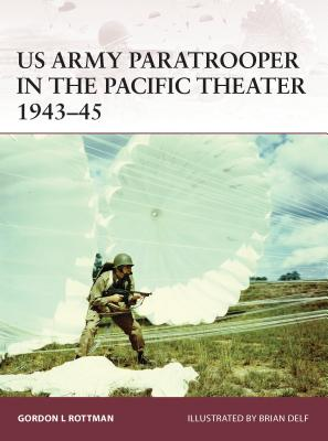 US Army Paratrooper in the Pacific Theater 1943-45 Cover Image