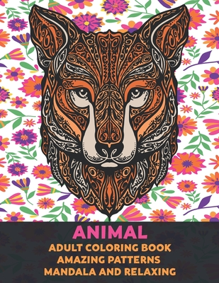 Adult Coloring Book Animal - Amazing Patterns Mandala and Relaxing Cover Image