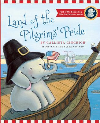 Cover for Land of the Pilgrims Pride (Ellis the Elephant #2)