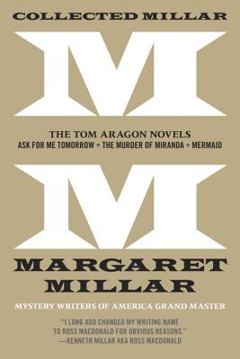 Collected Millar: The Tom Aragon Novels: Ask for Me Tomorrow; The Murder of Miranda; Mermaid Cover Image
