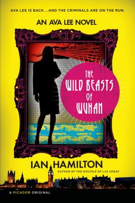 The Wild Beasts of Wuhan (Ava Lee Novels) Cover Image