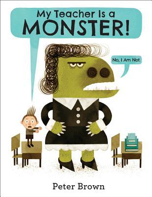 My Teacher Is a Monster! (No, I Am Not.) Cover