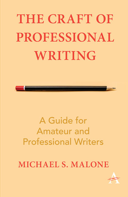 The Craft of Professional Writing: A Guide for Amateur and Professional Writers cover