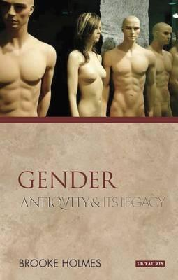 Gender: Antiquity and Its Legacy (Ancients and Moderns) Cover Image