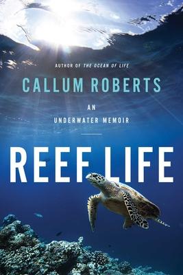 Reef Life: An Underwater Memoir Cover Image