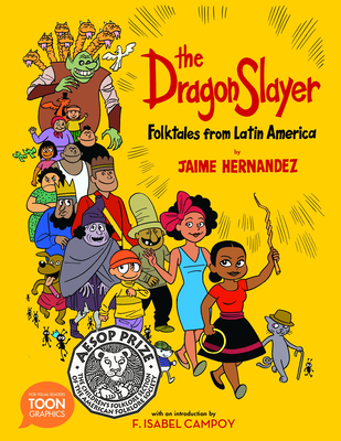 The Dragon Slayer: Folktales from Latin America: A Toon Graphic Cover Image
