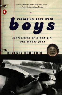 Riding in Cars with Boys: Confessions of a Bad Girl Who Makes Good Cover Image