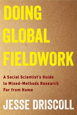 Doing Global Fieldwork: A Social Scientist's Guide to Mixed-Methods Research Far from Home Cover Image