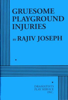 Cover for Gruesome Playground Injuries (Acting Edition)