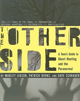 The Other Side: A Teen's Guide to Ghost Hunting and the Paranormal Cover Image