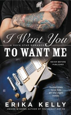 I Want You to Want Me (A Rock Star Romance #2) Cover Image