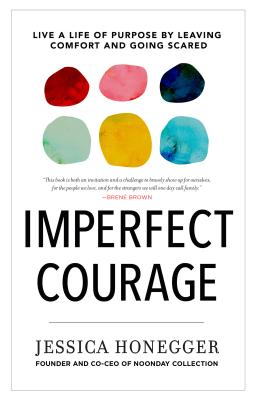 Imperfect Courage: Live a Life of Purpose by Leaving Comfort and Going Scared Cover Image