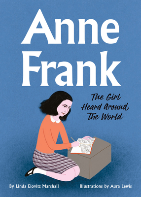 Anne Frank: The Girl Heard Around the World Cover Image