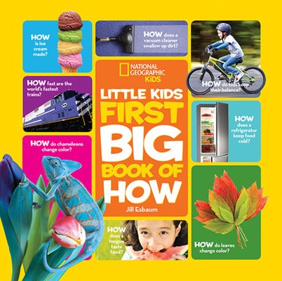 National Geographic Little Kids First Big Book of How (National Geographic Little Kids First Big Books) Cover Image