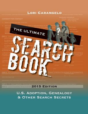 The Ultimate Search Book: U.S. Adoption, Genealogy & Other Search Secrets Cover Image