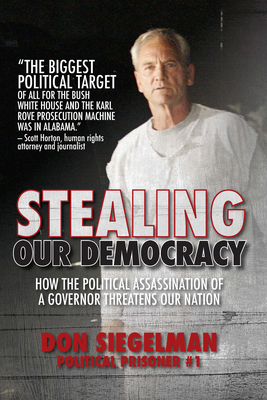 Stealing Our Democracy: How the Political Assassination of a Governor Threatens Our Nation Cover Image
