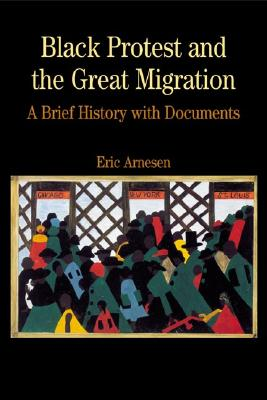 Black Protest and the Great Migration: A Brief History with Documents (Bedford Series in History & Culture) Cover Image