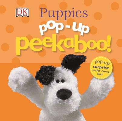 Pop-Up Peekaboo! Puppies: Pop-Up Surprise Under Every Flap! Cover Image