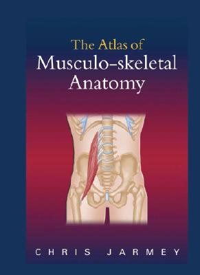 The Atlas of Musculo-Skeletal Anatomy Cover