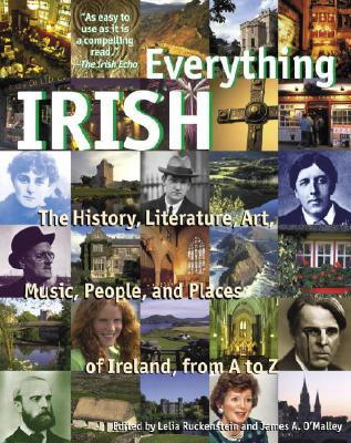 Everything Irish: The History, Literature, Art, Music, People, and Places of Ireland, from A to Z Cover Image