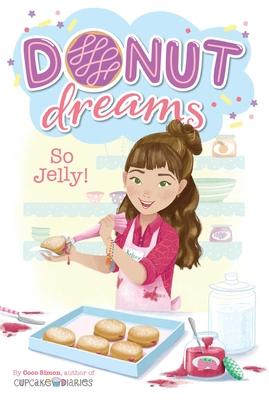 So Jelly! (Donut Dreams #2) Cover Image