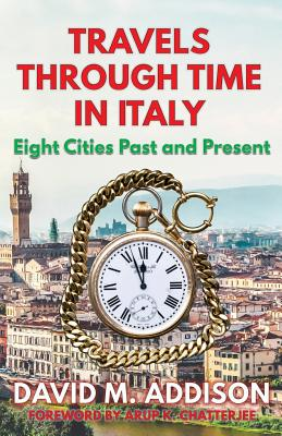Travels Through Time in Italy: Eight Cities Past and Present Cover Image