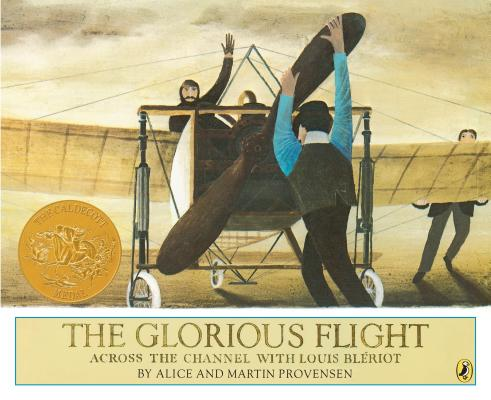 The Glorious Flight: Across the Channel with Louis Bleriot July 25, 1909 Cover Image