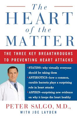 The Heart of the Matter: The Three Key Breakthroughs to Preventing Heart Attacks Cover Image