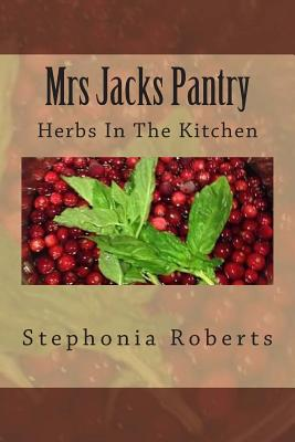 Mrs Jacks Pantry: Herbs In The Kitchen Cover Image