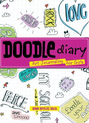 Doodle Diary: Art Journaling for Girls Cover Image