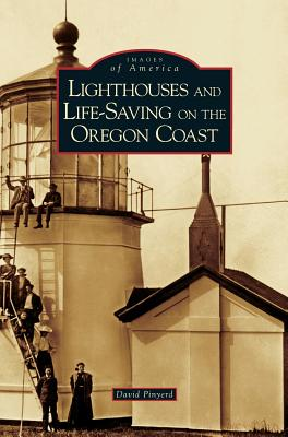 Lighthouses and Life-Saving on the Oregon Coast Cover Image