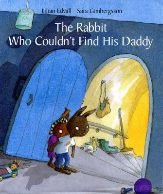 The Rabbit Who Couldn't Find His Daddy Cover