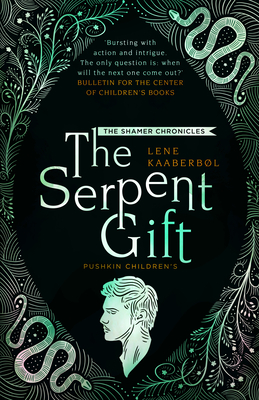 The Serpent Gift: Book 3 (The Shamer Chronicles #3) Cover Image