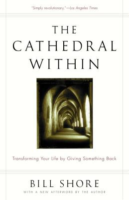 The Cathedral Within: Transforming Your Life by Giving Something Back Cover Image