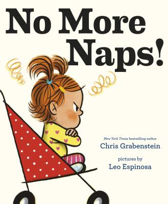 No More Naps!: A Story for When You're Wide-Awake and Definitely NOT Tired Cover Image