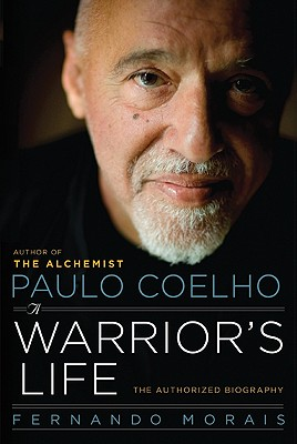 Paulo Coelho: A Warrior's Life: The Authorized Biography Cover Image
