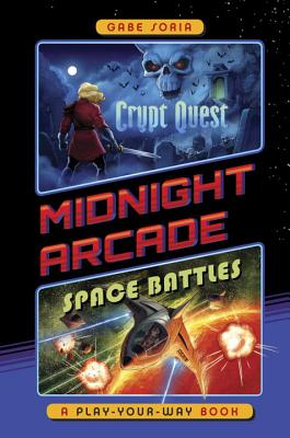 Crypt Quest/Space Battles: A Play-Your-Way Book (Midnight Arcade #1) Cover Image