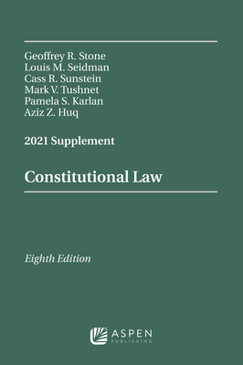 Constitutional Law: 2021 Supplement (Supplements) Cover Image
