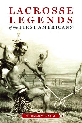 Lacrosse Legends of the First Americans Cover Image