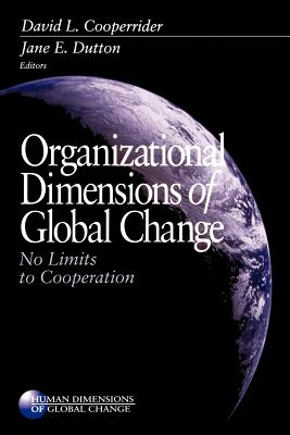 Organizational Dimensions of Global Change: No Limits to Cooperation (Human Dimensions of Global Change #122) Cover Image