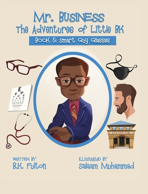 Mr. Business: The Adventures of Little BK: Book 5: Smart Guy Glasses Cover Image