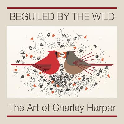 Beguiled by the Wild: The Art of Charley Harper Cover Image