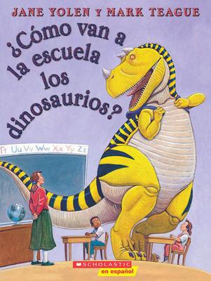 ¿Cómo van a la escuela los dinosaurios? (How Do Dinosaurs Go To School?) (How Do Dinosaurs...?) Cover Image