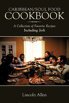 Caribbean/Soul Food Cookbook: A Collection of Favorite Recipes Including Jerk Cover Image